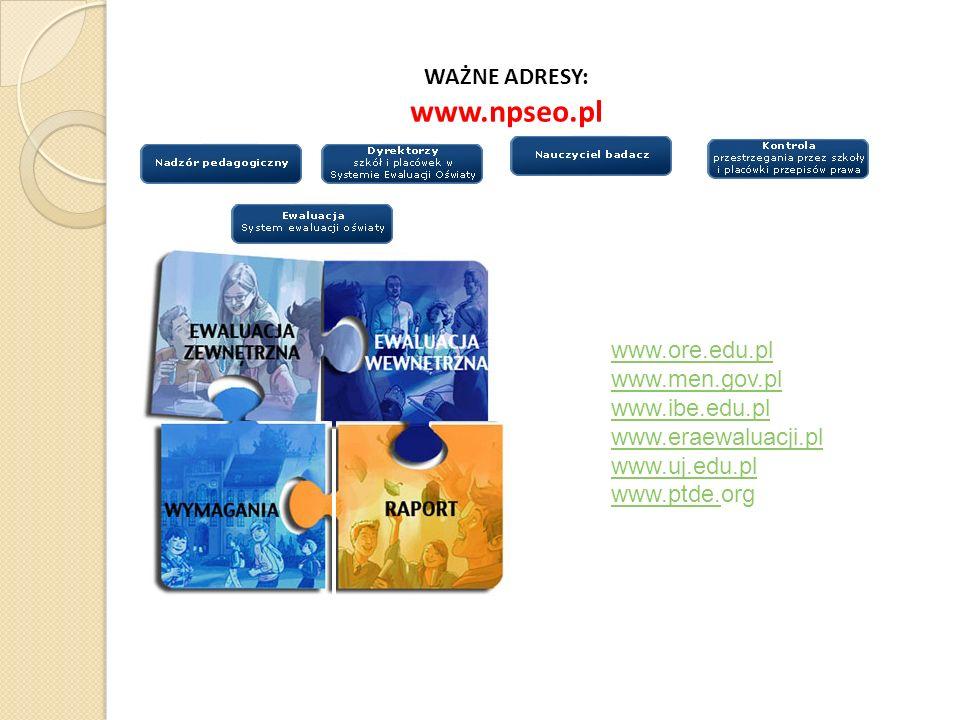 www.npseo.pl WAŻNE ADRESY: www.ore.edu.pl www.men.gov.pl