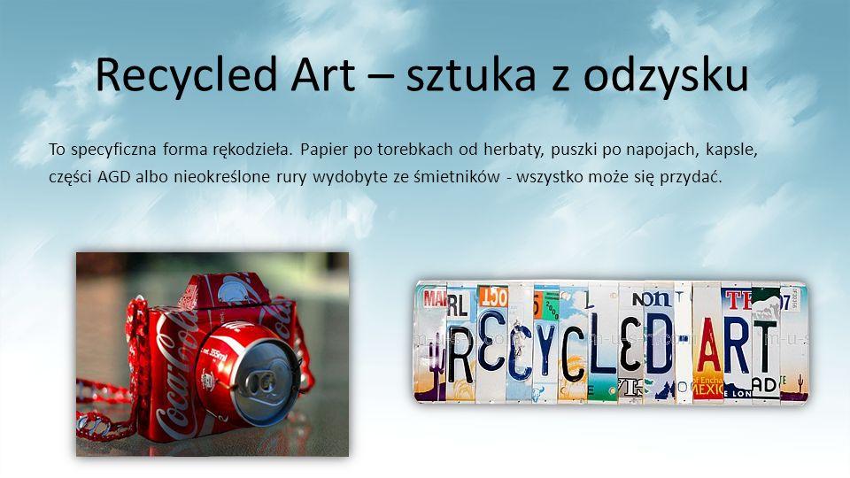 Recycled Art – sztuka z odzysku