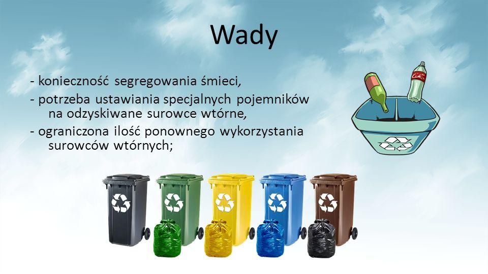 Wady - konieczność segregowania śmieci,