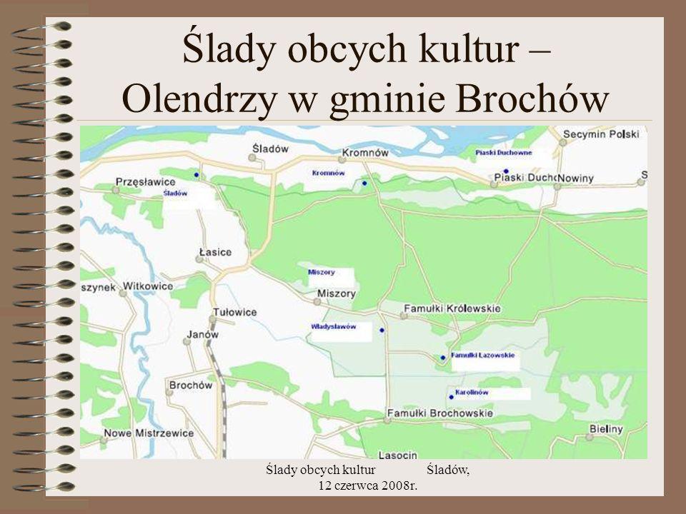 Ślady obcych kultur – Olendrzy w gminie Brochów