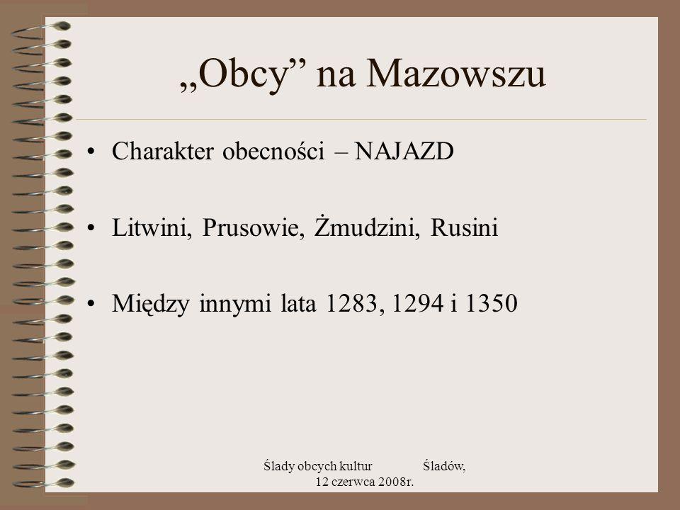 Ślady obcych kultur Śladów, 12 czerwca 2008r.