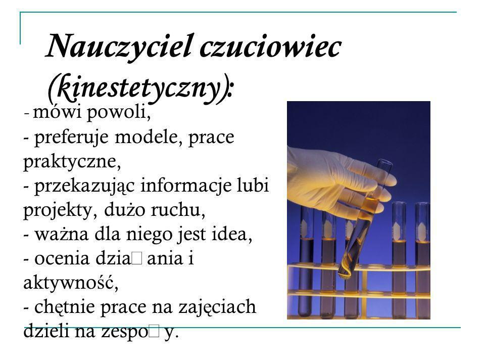 Nauczyciel czuciowiec (kinestetyczny):