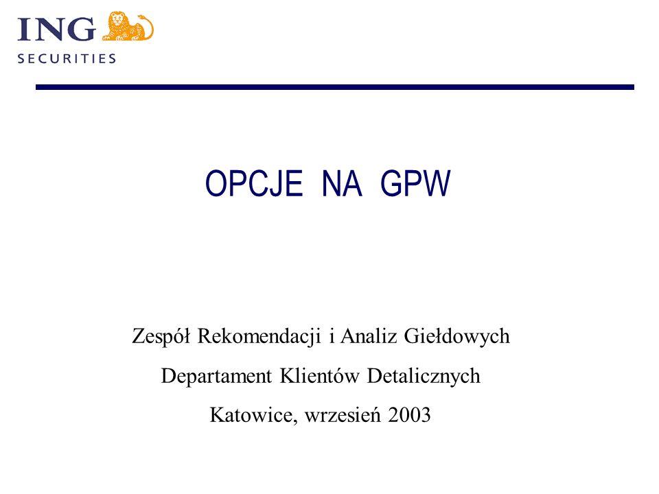 OPCJE NA GPW Zespół Rekomendacji i Analiz Giełdowych