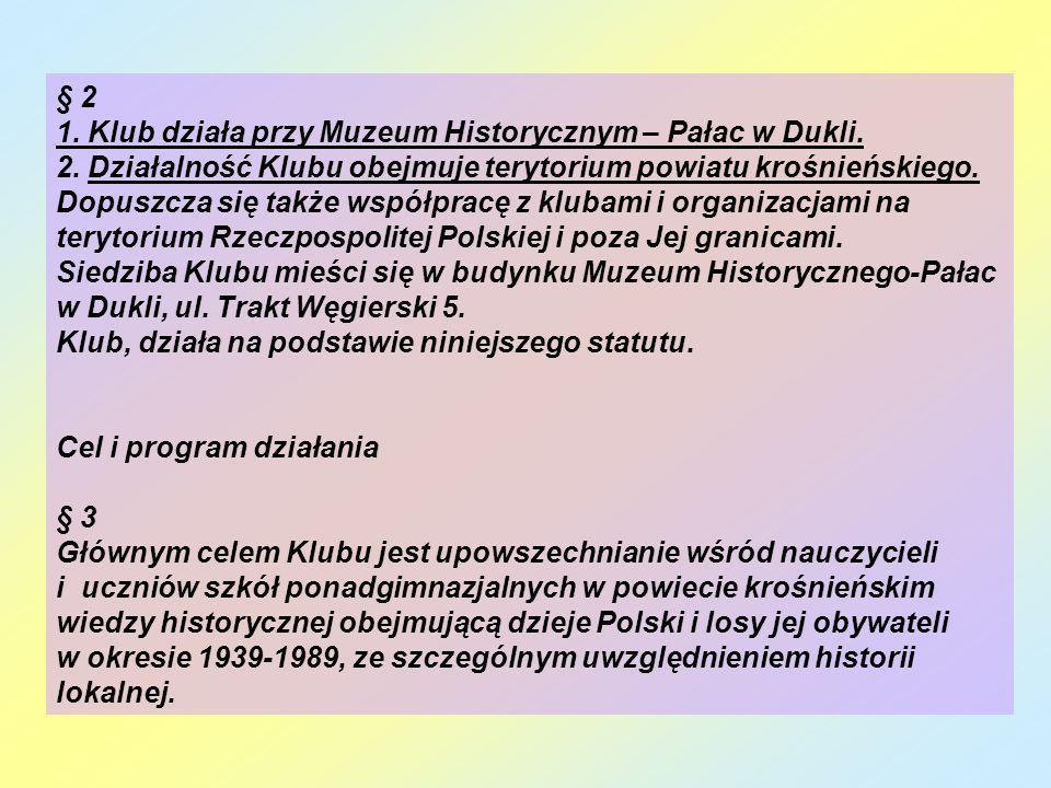 § 2 1. Klub działa przy Muzeum Historycznym – Pałac w Dukli.