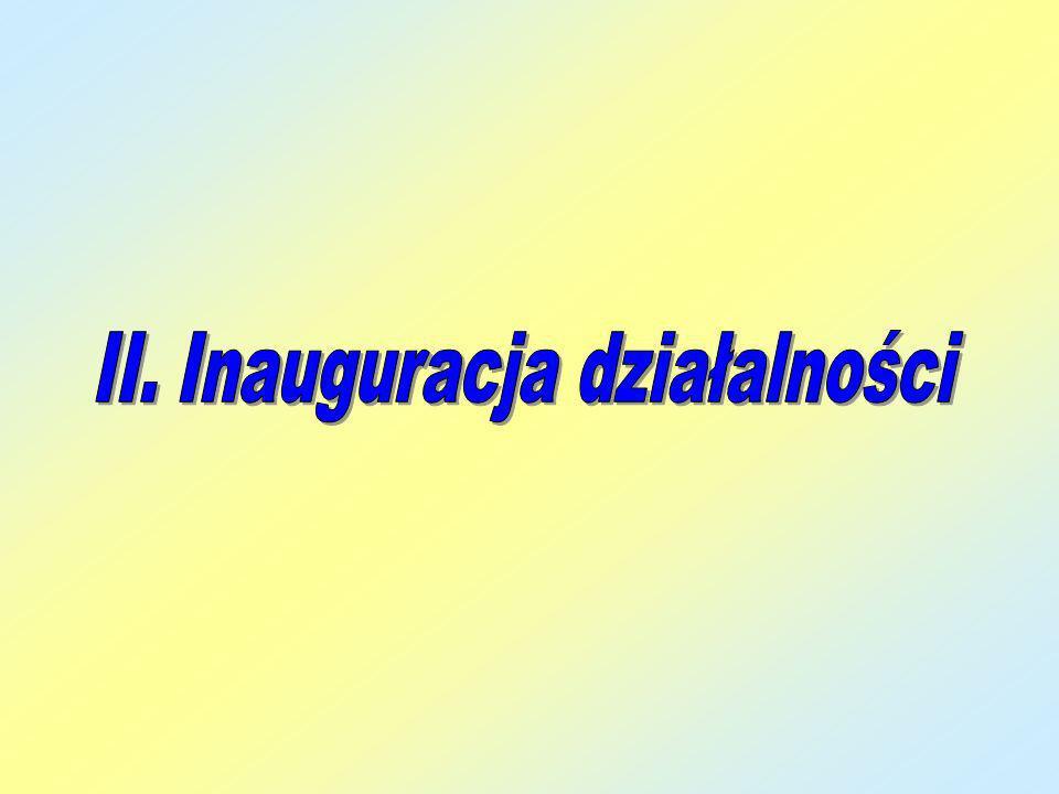 II. Inauguracja działalności