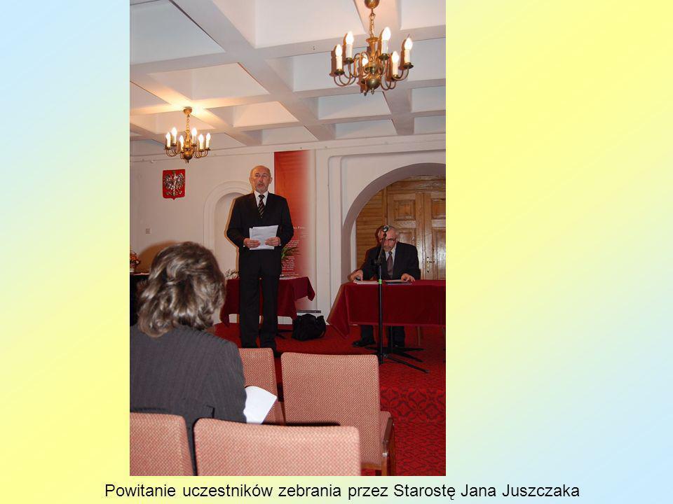 Powitanie uczestników zebrania przez Starostę Jana Juszczaka