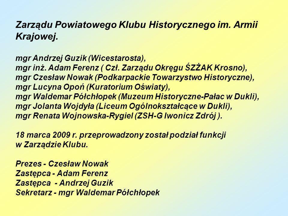 Zarządu Powiatowego Klubu Historycznego im. Armii Krajowej.
