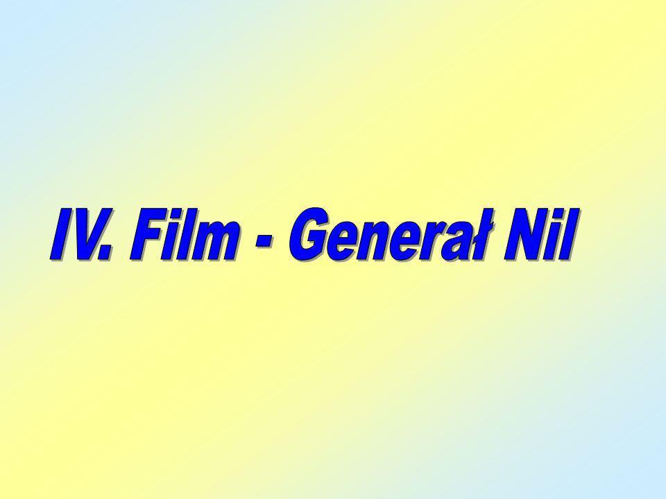 IV. Film - Generał Nil