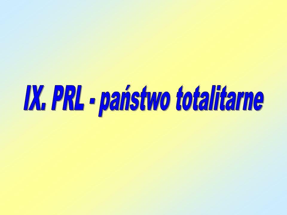 IX. PRL - państwo totalitarne