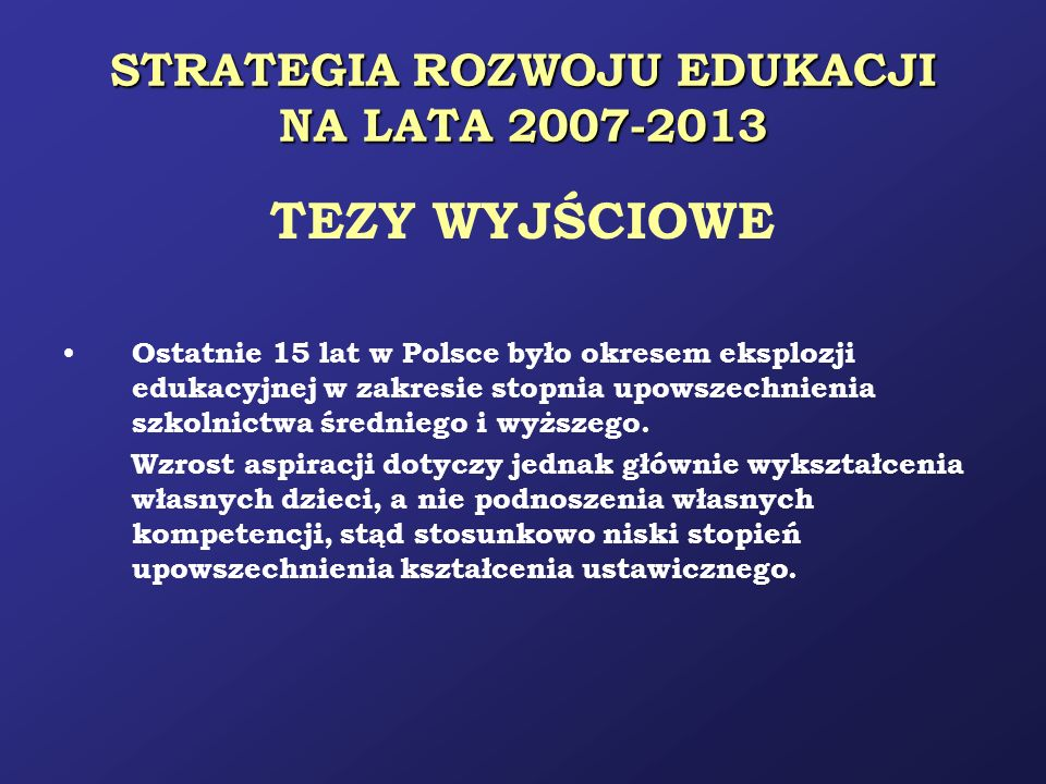 STRATEGIA ROZWOJU EDUKACJI NA LATA 2007-2013