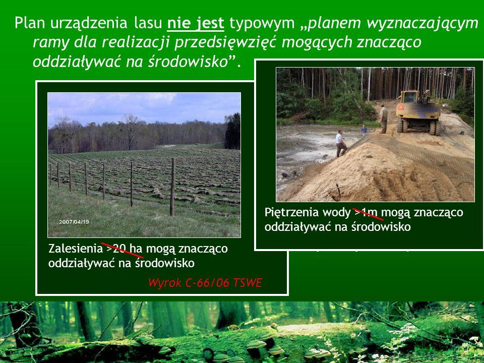 """Plan urządzenia lasu nie jest typowym """"planem wyznaczającym ramy dla realizacji przedsięwzięć mogących znacząco oddziaływać na środowisko ."""