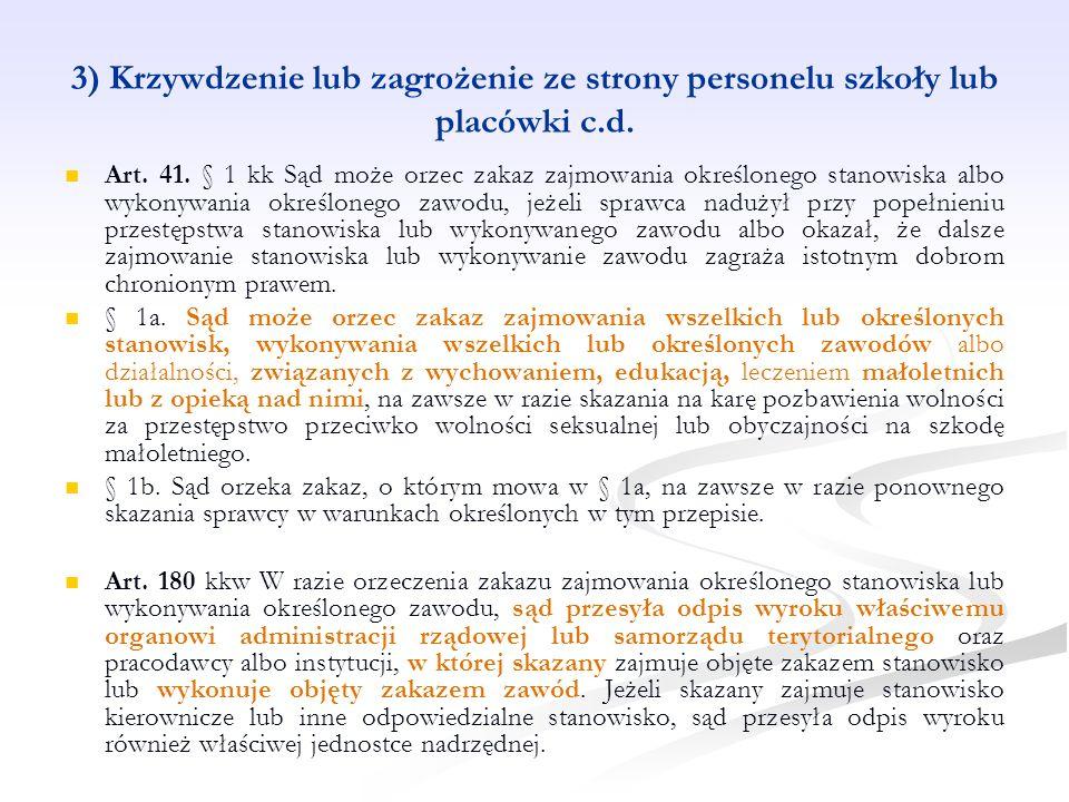 3) Krzywdzenie lub zagrożenie ze strony personelu szkoły lub placówki c.d.