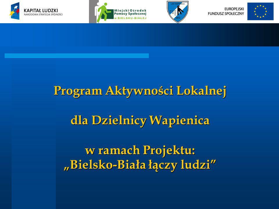 """Program Aktywności Lokalnej dla Dzielnicy Wapienica w ramach Projektu: """"Bielsko-Biała łączy ludzi"""