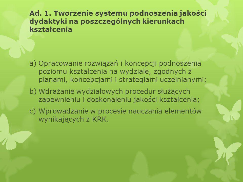 Ad. 1. Tworzenie systemu podnoszenia jakości dydaktyki na poszczególnych kierunkach kształcenia