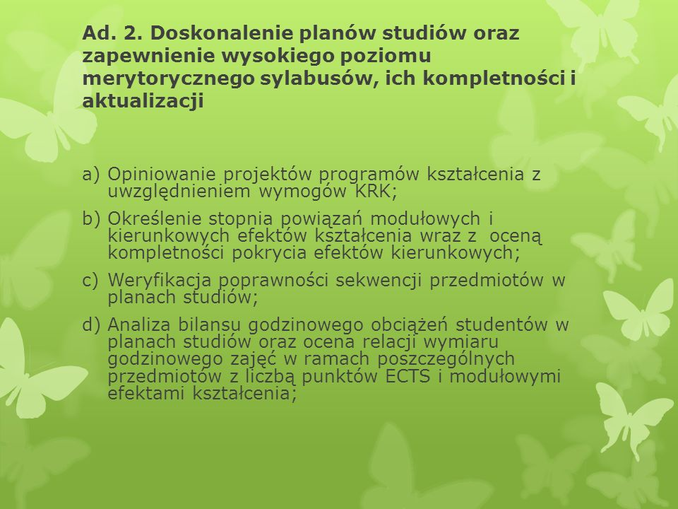 Ad. 2. Doskonalenie planów studiów oraz zapewnienie wysokiego poziomu merytorycznego sylabusów, ich kompletności i aktualizacji