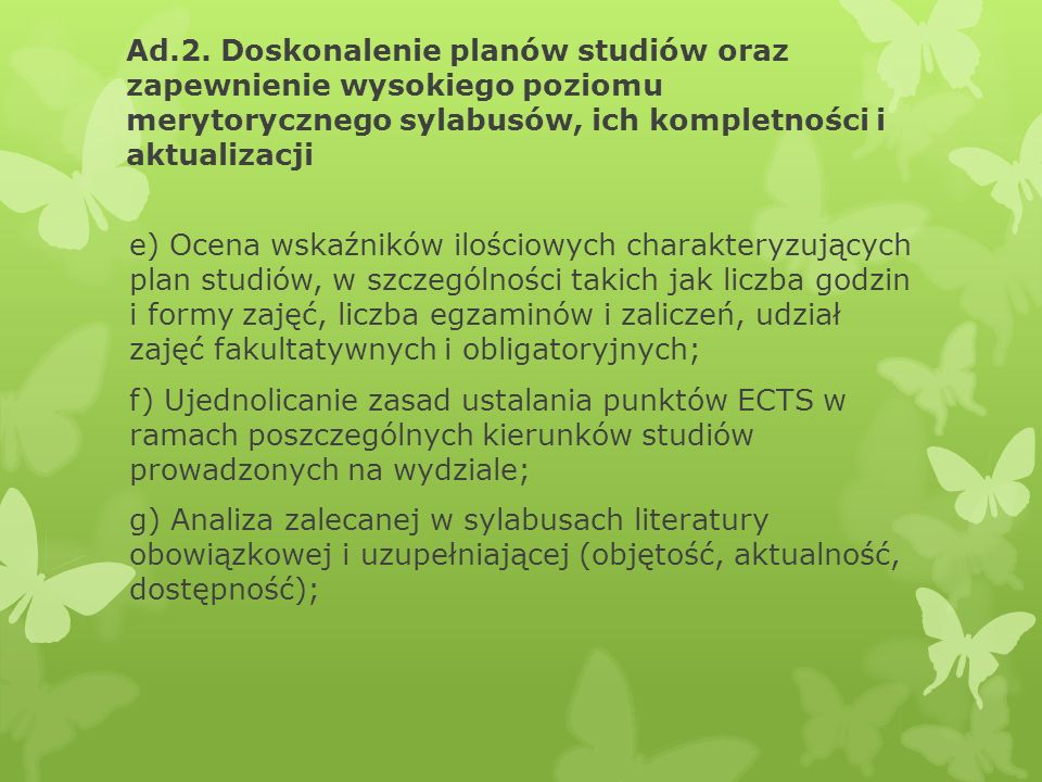 Ad.2. Doskonalenie planów studiów oraz zapewnienie wysokiego poziomu merytorycznego sylabusów, ich kompletności i aktualizacji