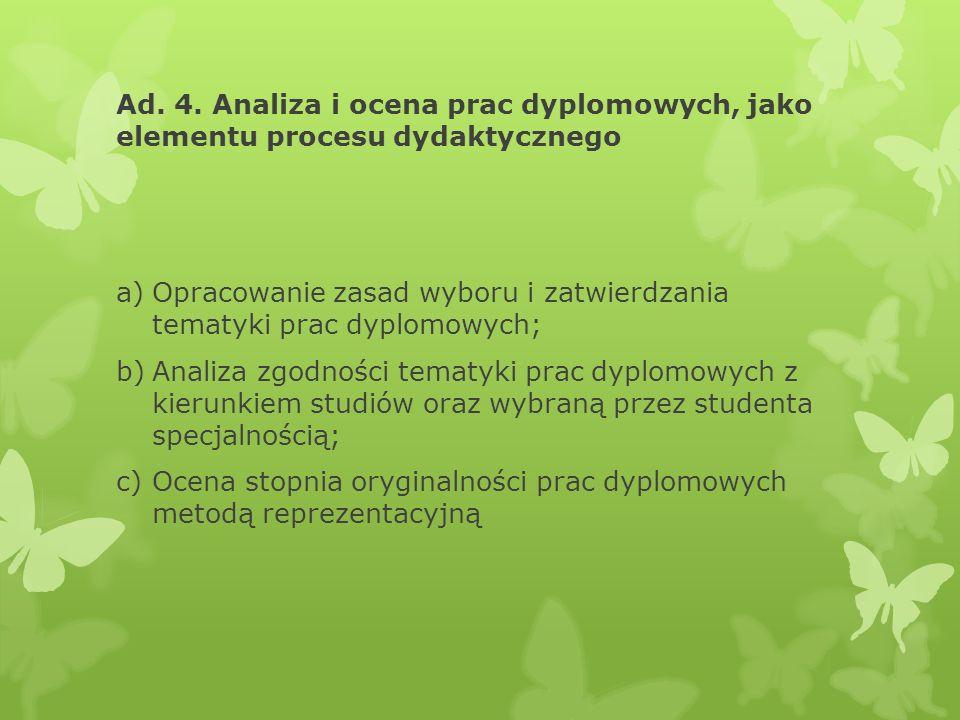 Ad. 4. Analiza i ocena prac dyplomowych, jako elementu procesu dydaktycznego