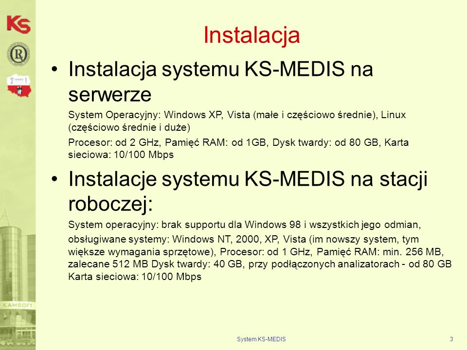 Instalacja Instalacja systemu KS-MEDIS na serwerze