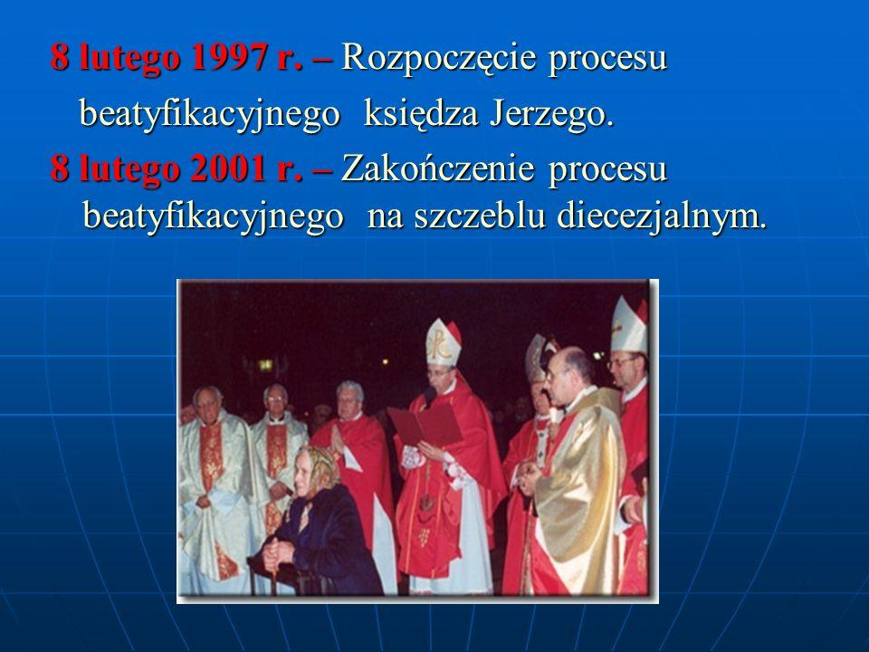 8 lutego 1997 r.– Rozpoczęcie procesu beatyfikacyjnego księdza Jerzego.