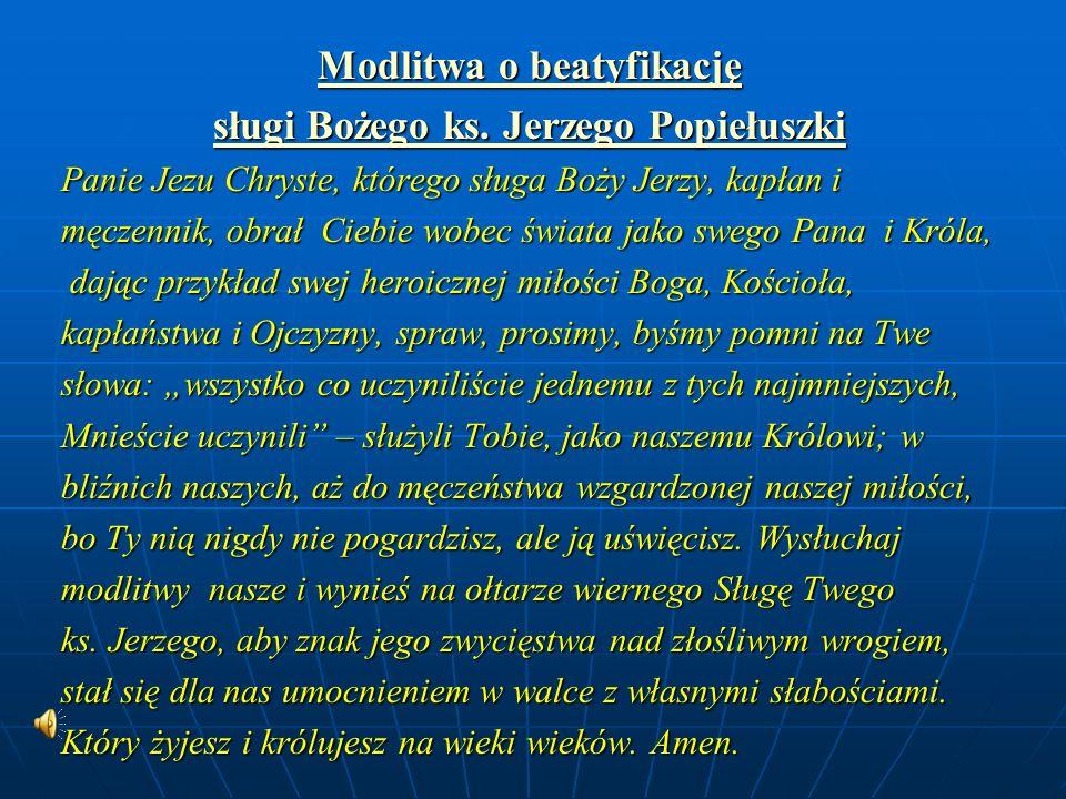 Modlitwa o beatyfikację sługi Bożego ks. Jerzego Popiełuszki