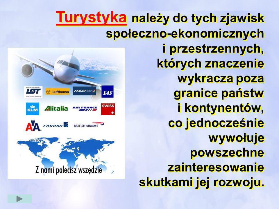 Turystyka należy do tych zjawisk społeczno-ekonomicznych