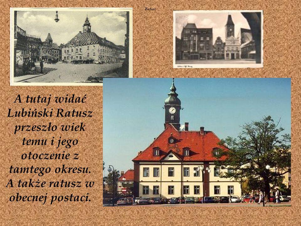RatuszA tutaj widać Lubiński Ratusz przeszło wiek temu i jego otoczenie z tamtego okresu.
