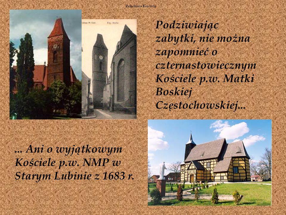 ... Ani o wyjątkowym Kościele p.w. NMP w Starym Lubinie z 1683 r.