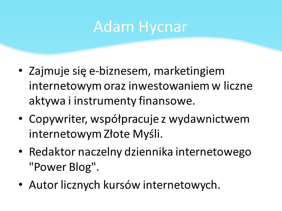 Adam Hycnar Zajmuje się e-biznesem, marketingiem internetowym oraz inwestowaniem w liczne aktywa i instrumenty finansowe.