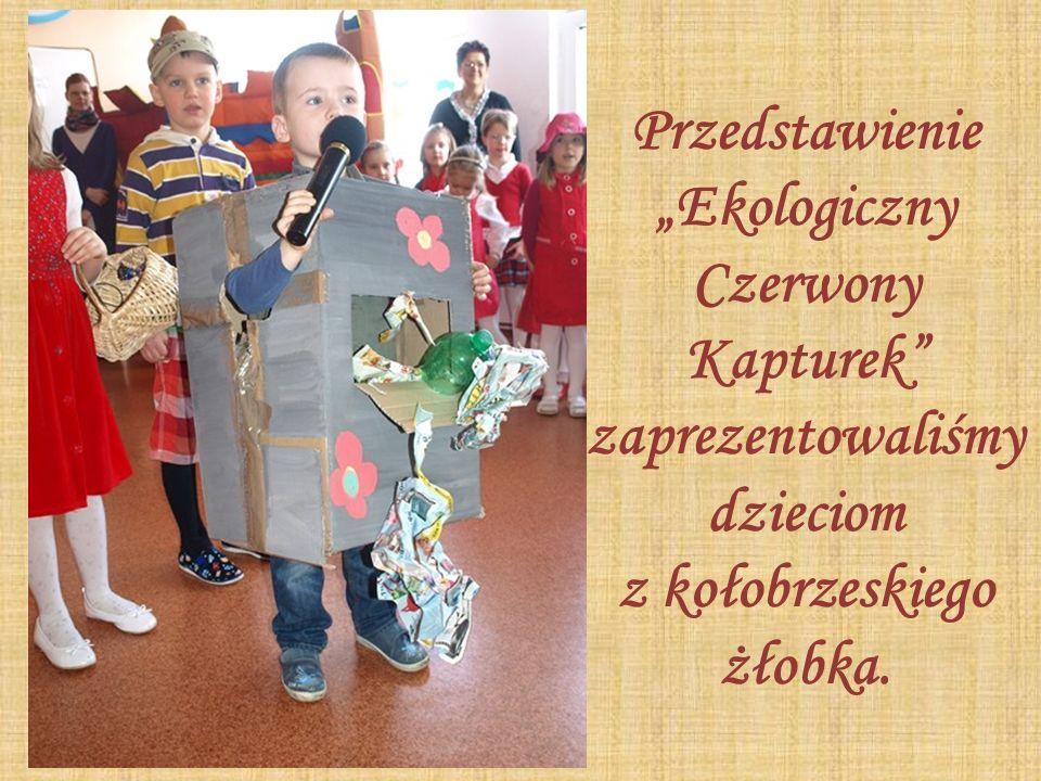 """Przedstawienie """"Ekologiczny Czerwony Kapturek zaprezentowaliśmy dzieciom z kołobrzeskiego żłobka."""