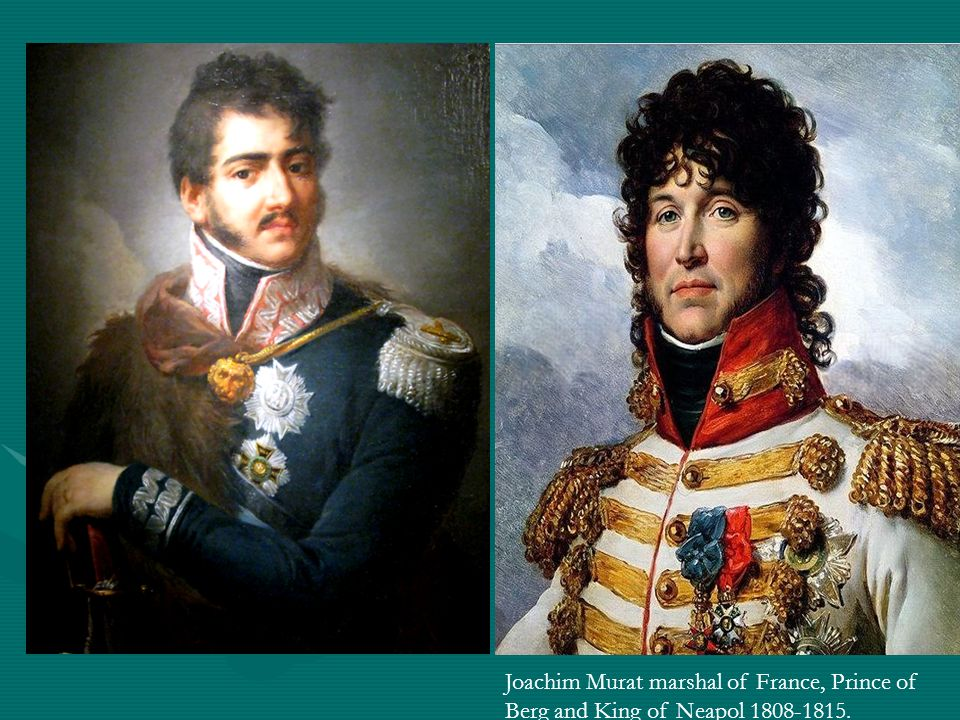 Joachim Murat marshal of France, Prince of Berg and King of Neapol 1808-1815.