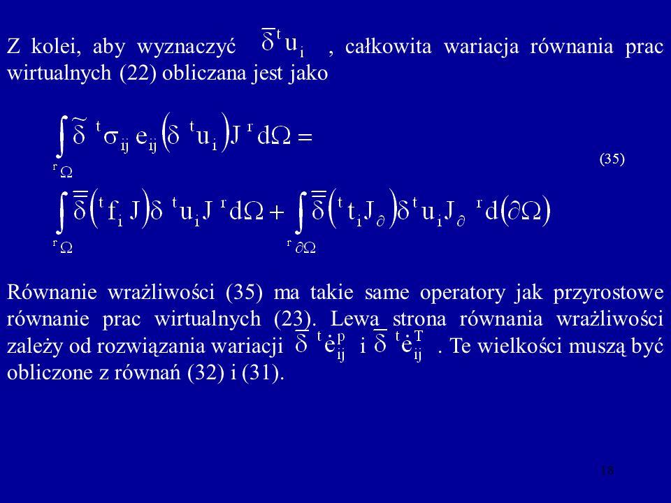 Z kolei, aby wyznaczyć , całkowita wariacja równania prac wirtualnych (22) obliczana jest jako