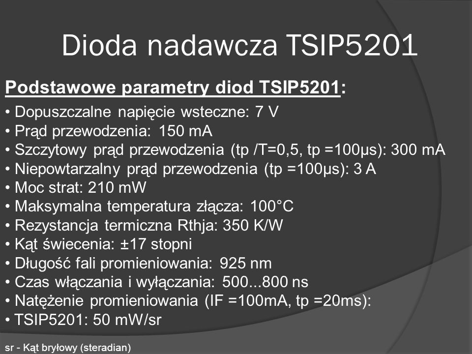 Dioda nadawcza TSIP5201 Podstawowe parametry diod TSIP5201: