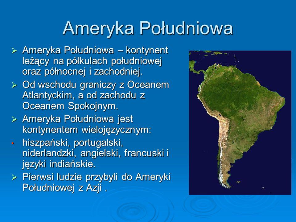 Ameryka PołudniowaAmeryka Południowa – kontynent leżący na półkulach południowej oraz północnej i zachodniej.