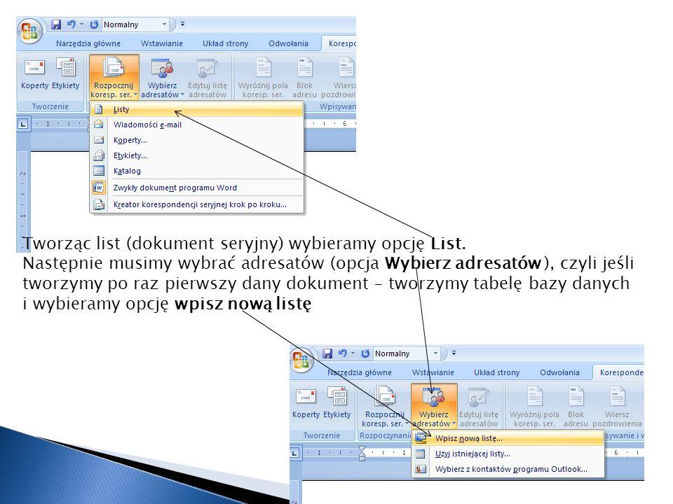 Tworząc list (dokument seryjny) wybieramy opcję List.