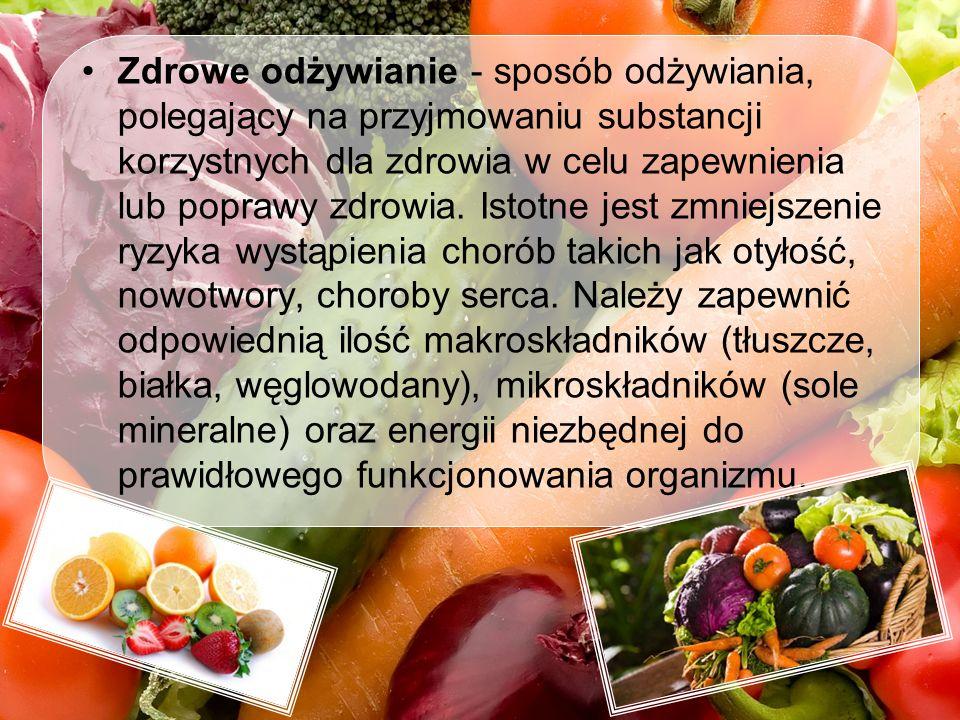 Zdrowe odżywianie - sposób odżywiania, polegający na przyjmowaniu substancji korzystnych dla zdrowia w celu zapewnienia lub poprawy zdrowia.