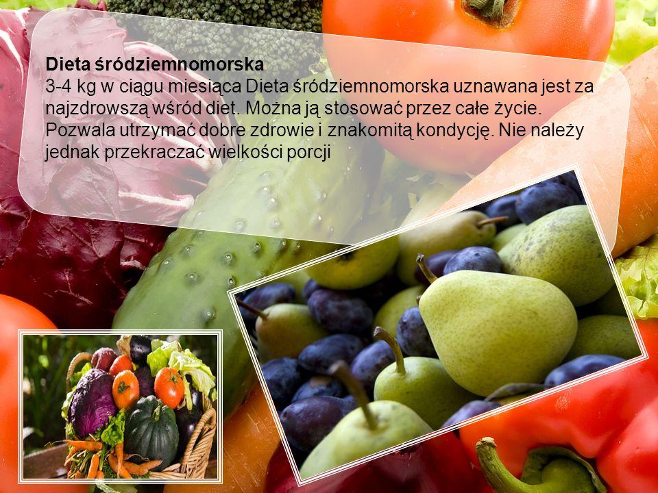 Dieta śródziemnomorska 3-4 kg w ciągu miesiąca Dieta śródziemnomorska uznawana jest za najzdrowszą wśród diet.