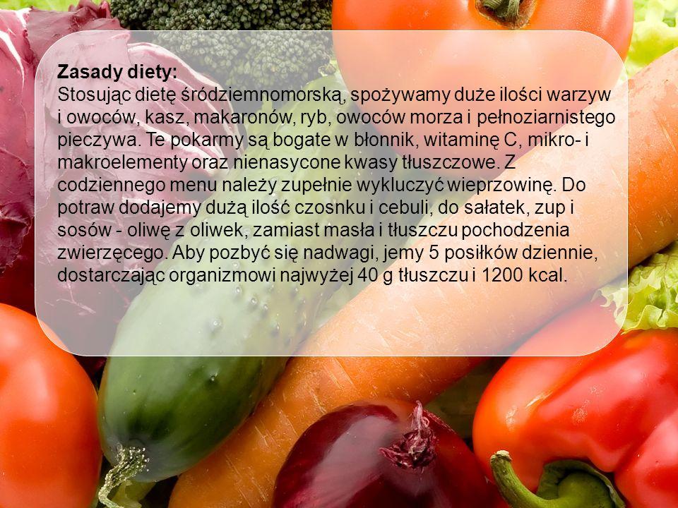 Zasady diety: Stosując dietę śródziemnomorską, spożywamy duże ilości warzyw i owoców, kasz, makaronów, ryb, owoców morza i pełnoziarnistego pieczywa.