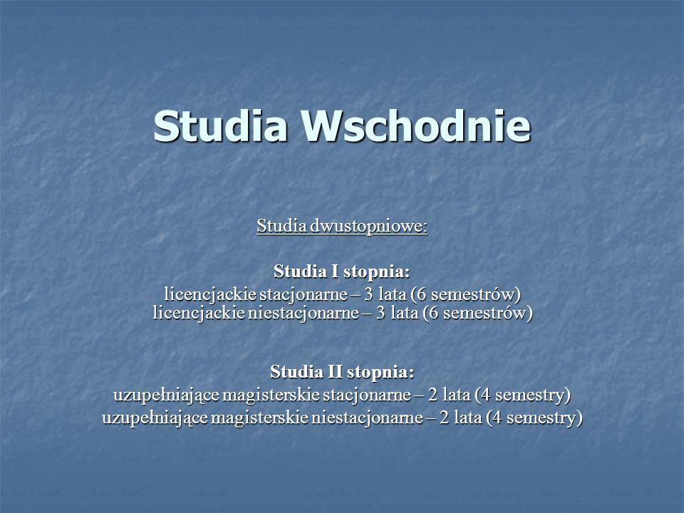 Studia Wschodnie Studia dwustopniowe: Studia I stopnia:
