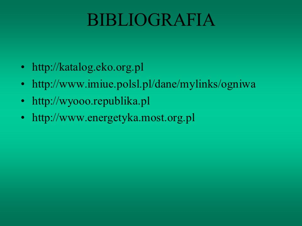 BIBLIOGRAFIA http://katalog.eko.org.pl