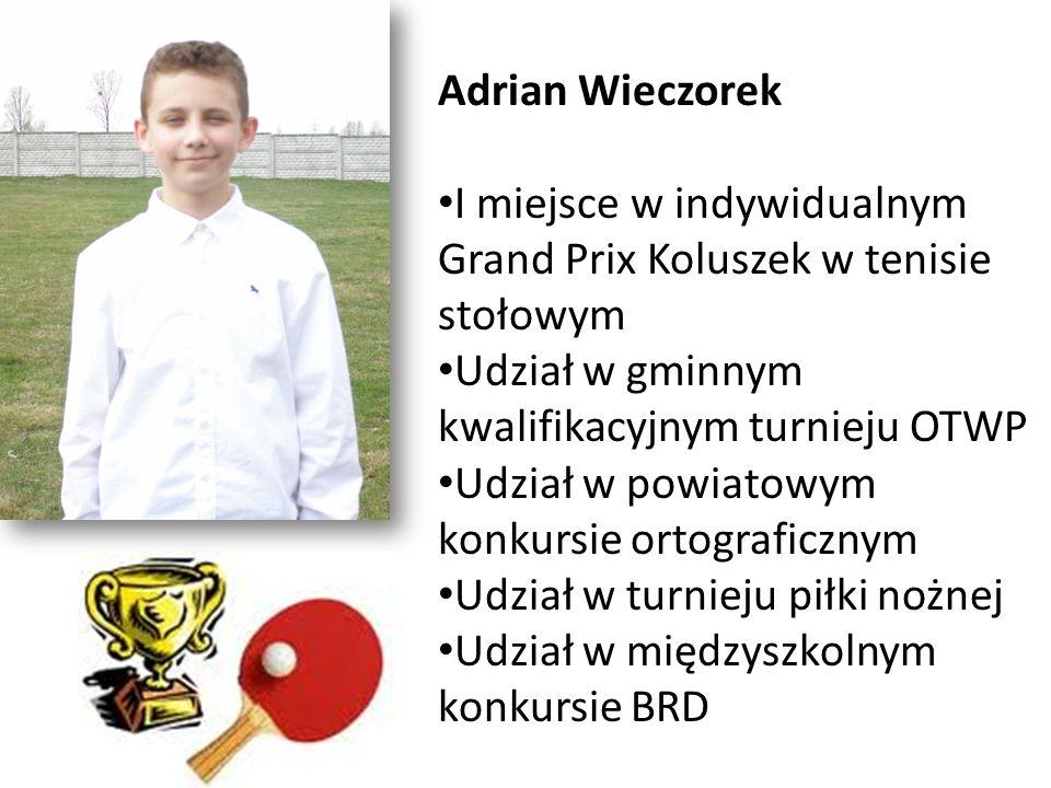 Adrian Wieczorek I miejsce w indywidualnym Grand Prix Koluszek w tenisie stołowym. Udział w gminnym kwalifikacyjnym turnieju OTWP.