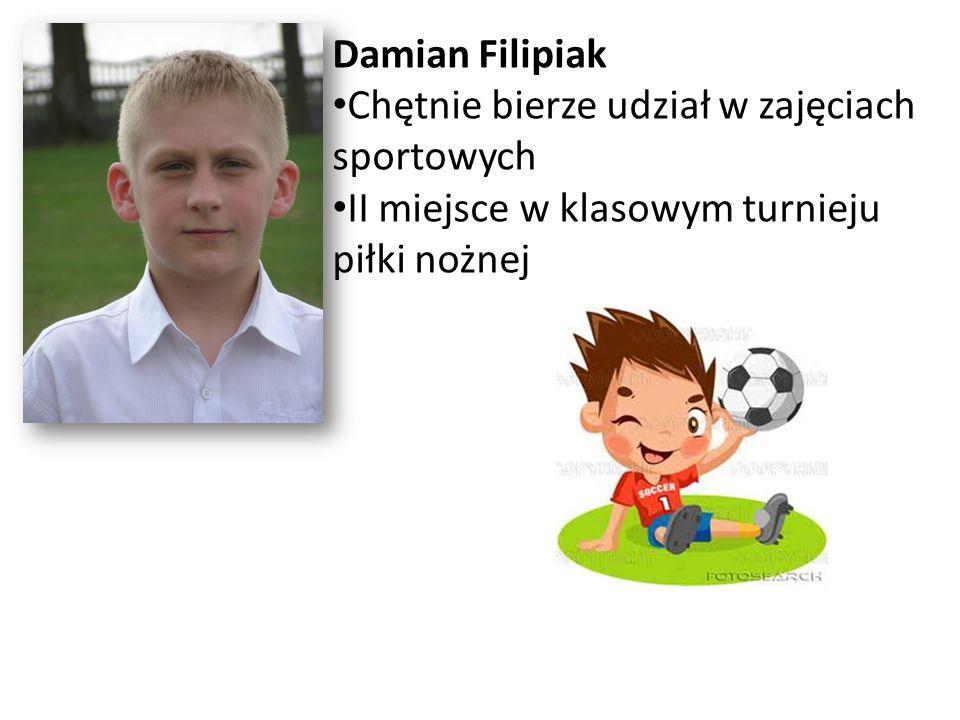 Damian Filipiak Chętnie bierze udział w zajęciach sportowych.