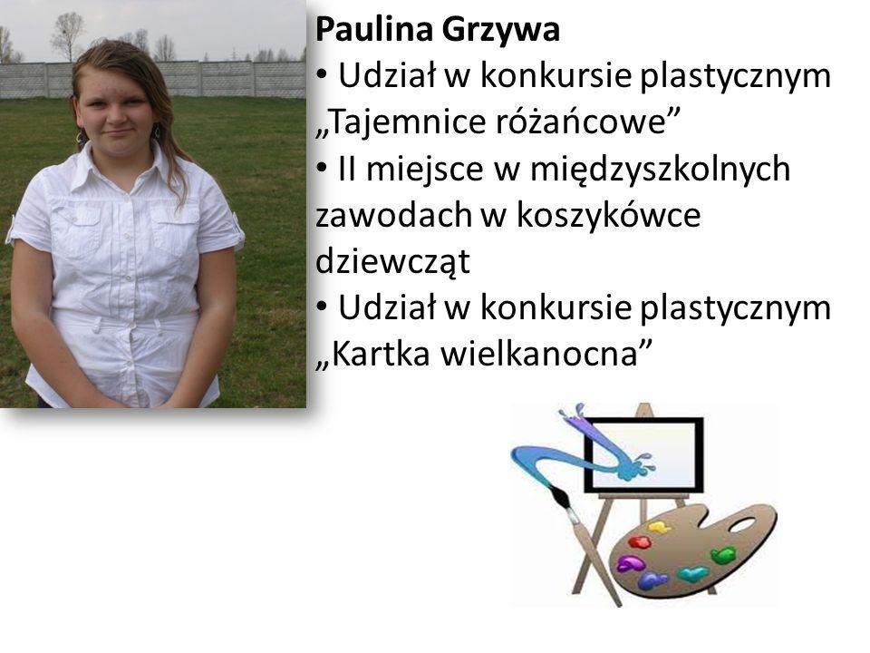 """Paulina Grzywa Udział w konkursie plastycznym """"Tajemnice różańcowe II miejsce w międzyszkolnych zawodach w koszykówce dziewcząt."""