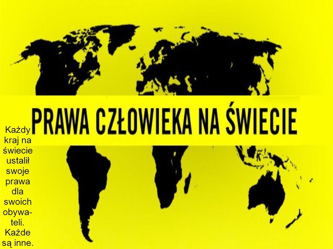 Każdy kraj na świecie ustalił swoje prawa dla swoich obywa-teli