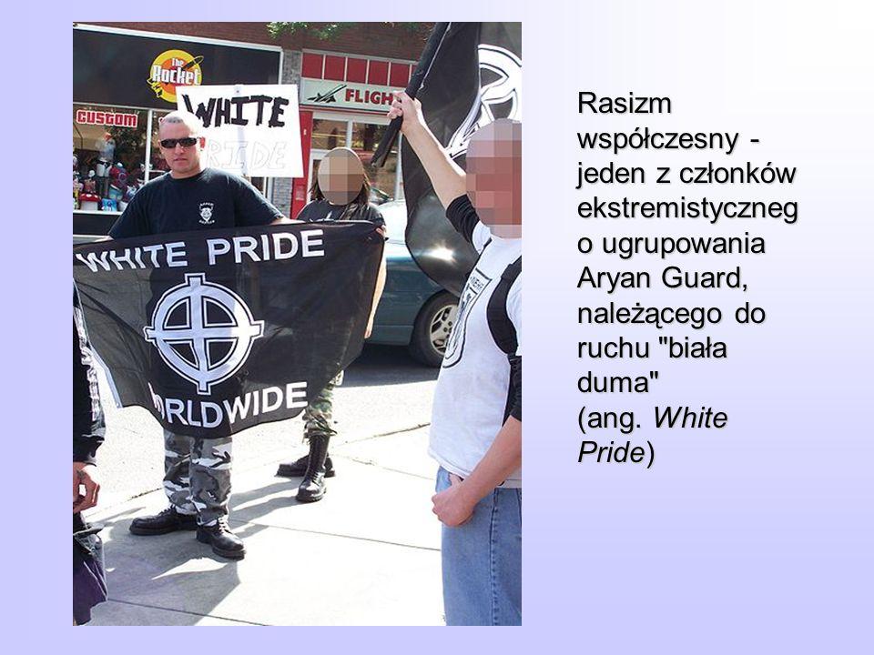 Rasizm współczesny - jeden z członków ekstremistycznego ugrupowania Aryan Guard, należącego do ruchu biała duma (ang. White Pride)