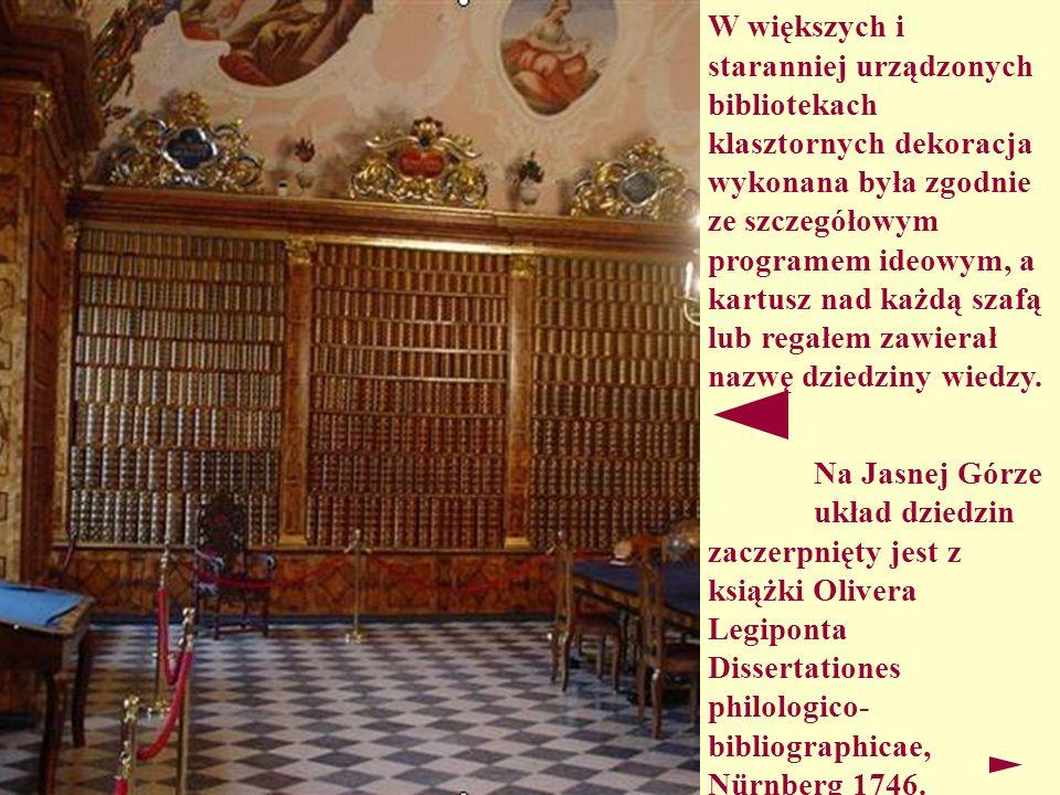 W większych i staranniej urządzonych bibliotekach klasztornych dekoracja wykonana była zgodnie ze szczegółowym programem ideowym, a kartusz nad każdą szafą lub regałem zawierał nazwę dziedziny wiedzy.
