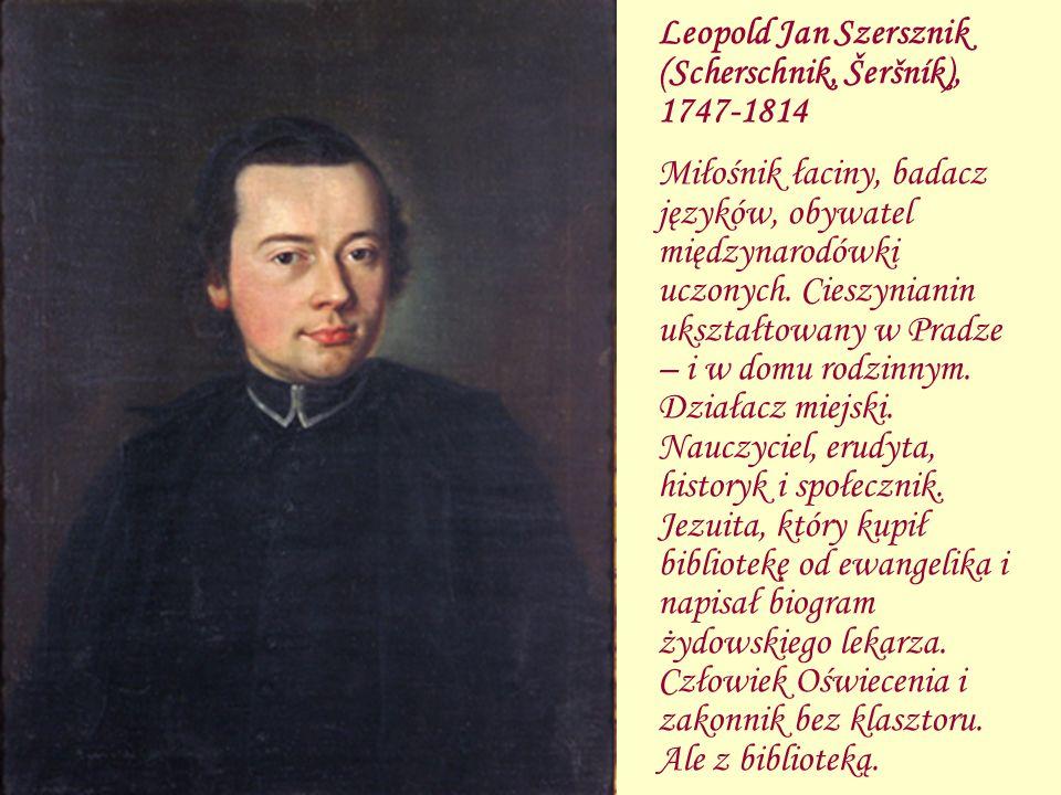 Leopold Jan Szersznik (Scherschnik, Šeršník), 1747-1814
