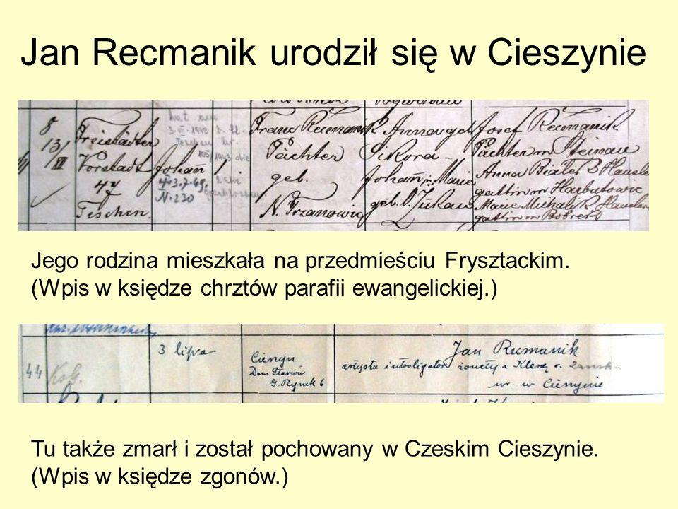 Jan Recmanik urodził się w Cieszynie