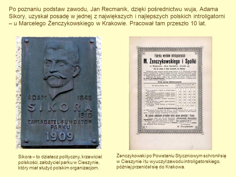 Po poznaniu podstaw zawodu, Jan Recmanik, dzięki pośrednictwu wuja, Adama Sikory, uzyskał posadę w jednej z największych i najlepszych polskich introligatorni – u Marcelego Żenczykowskiego w Krakowie. Pracował tam przeszło 10 lat.