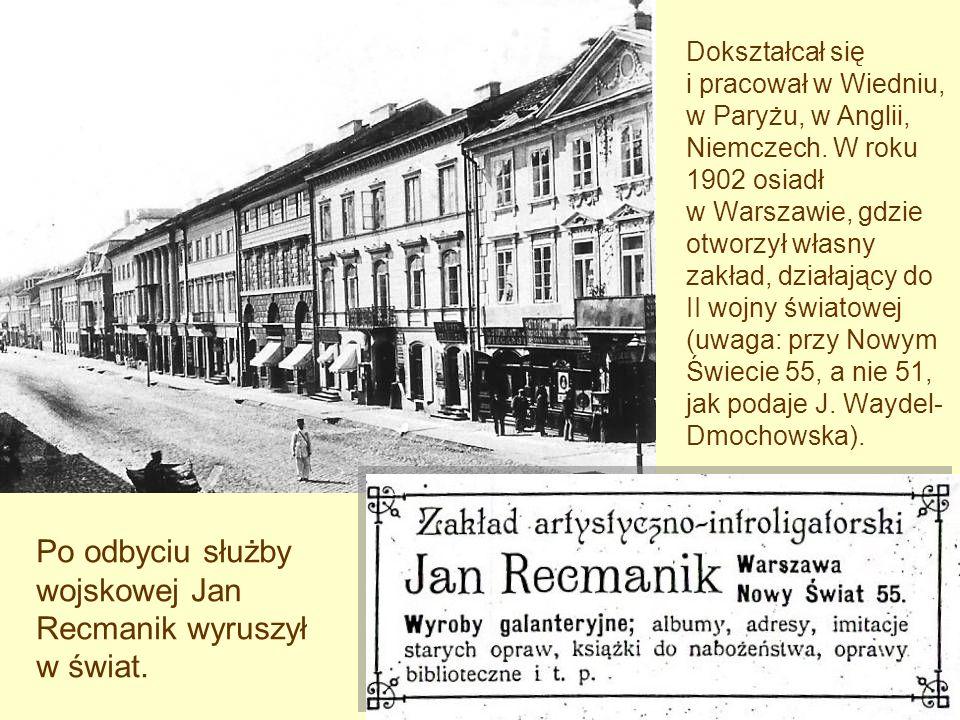 Po odbyciu służby wojskowej Jan Recmanik wyruszył w świat.