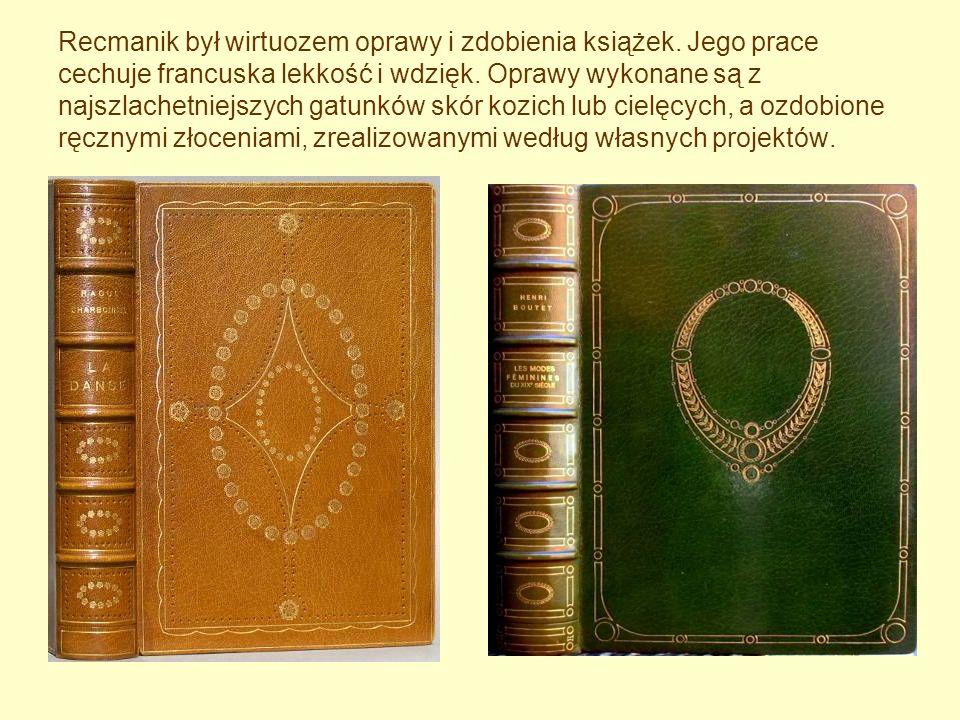 Recmanik był wirtuozem oprawy i zdobienia książek